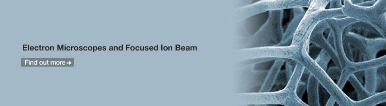 Electron Microscope and Focused Ion Beam - Find out more