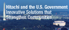 Hitachi and U.S. Government innovative solutions that strengthen communities